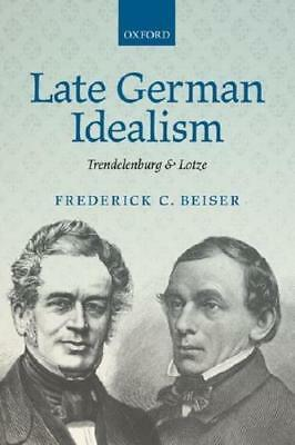 Late German Idealism by Frederick C. Beiser (author)