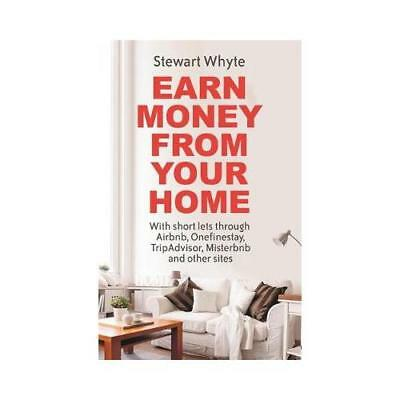 Earn Money from Your Home by Stewart Whyte (author)