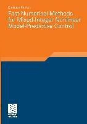 Fast Numerical Methods for Mixed-Integer Nonlinear Model-Predictive Control von
