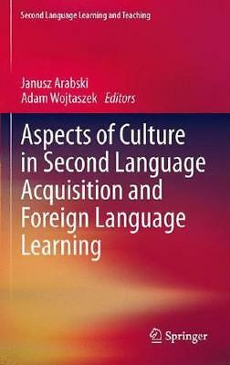 Aspects of Culture in Second Language Acquisition and Foreign Language Learni...