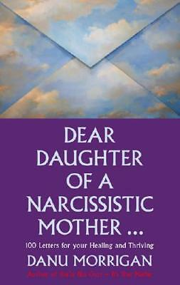 Dear Daughter of a Narcissistic Mother by Danu Morrigan (author)