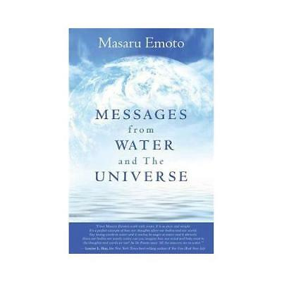 Messages from Water and the Universe by Dr Masuru Emoto (author)