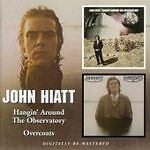 John Hiatt - Hangin' Around the Observatory/Overcoats (2006) CD  NEW  SPEEDYPOST