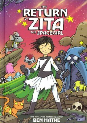 The Return of Zita the Spacegirl by Ben Hatke 9781626720589 (Hardback, 2017)