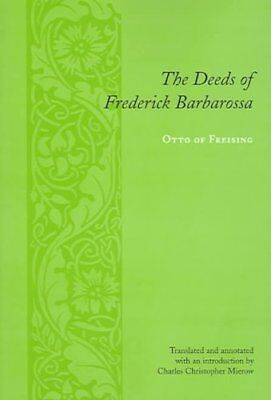 The Deeds of Frederick Barbarossa by Otto of Freising 9780231134194