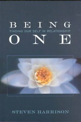 Being One Finding Our Self in Relationship by Steven Harrison 9780971078659