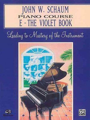 John W. Schaum Piano Course E -- The Violet Book by John W Schaum 9780769236049