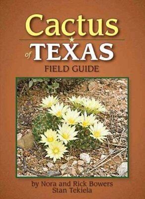Cactus of Texas Field Guide by Rick Bowers 9781591932123 (Paperback, 2009)