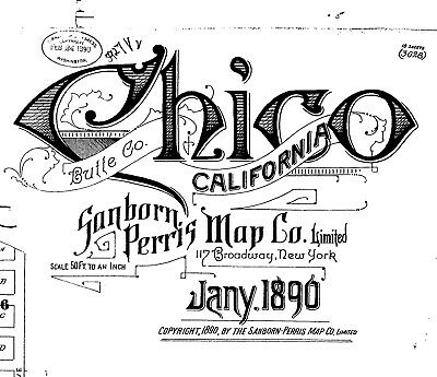 Chico, California~Sanborn Map© sheets~ 18 maps made in 1890