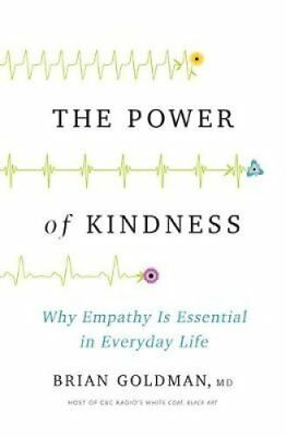 The Power of Kindness Why Empathy Is Essential in Everyday Life 9781443451062