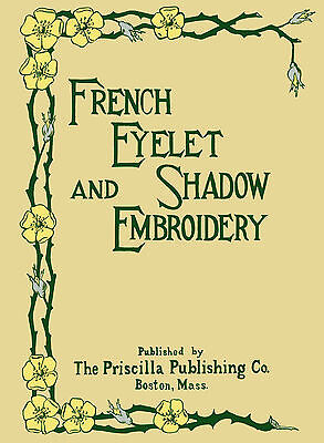 Priscilla French Eyelet & Shadow Embroidery Book c.1906