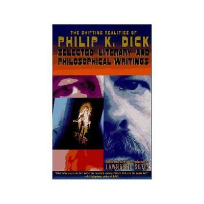 The Shifting Realities of Philip K. Dick by Philip K. Dick, Lawrence Sutin (e...