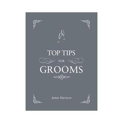 Top Tips for Grooms by James Harrison (author)
