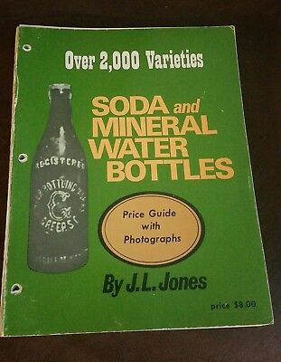 Soda and Mineral Water Bottles Price Guide By J.J.Jones-1972