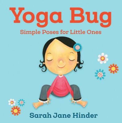 Yoga Bug: Simple Poses for Little Ones by Sarah Jane Hinder (Board book, 2017)