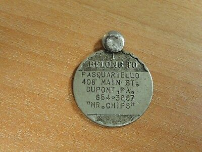 "Dupont, Pa. Vintage Dog Owner Tag ""Mr. Chips"" I Belong To Pasquariello"