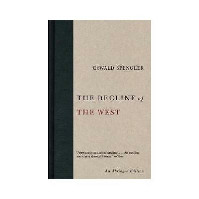 The Decline of the West by Oswald Spengler (author)