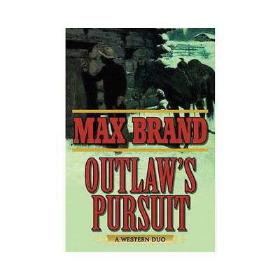 Outlaw's Pursuit by Max Brand (author)