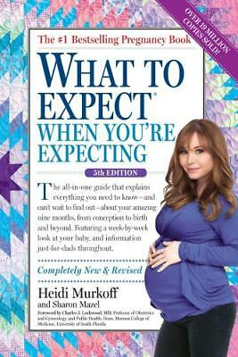 What to Expect When You're Expecting by Heidi Murkoff, Sharon Mazel (co-author)