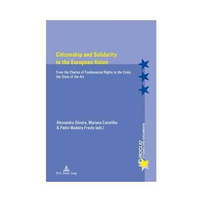 Citizenship and Solidarity in the European Union by Mariana Canotilho (editor...
