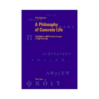 A Philosophy of Concrete Life by Mika Ojakangas (author)