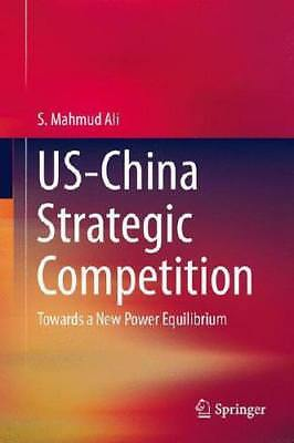 US-China Strategic Competition by S. Mahmud Ali (author)