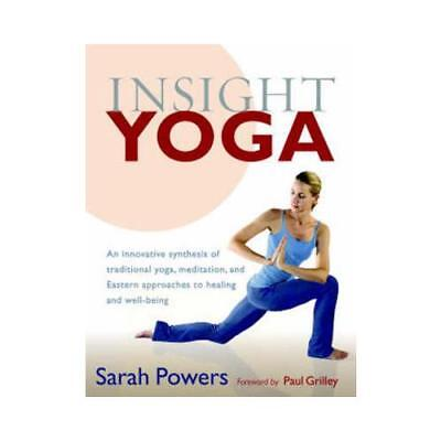 Insight Yoga by Sarah Powers, Paul Grilley (foreword)