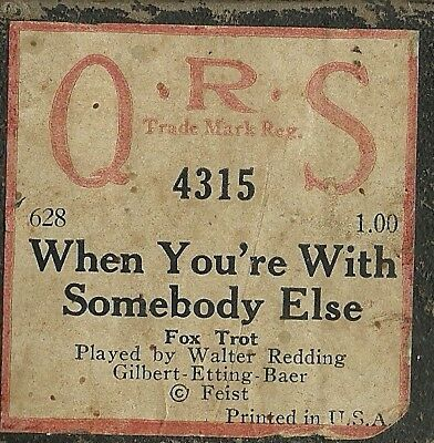 When You're With Somebody Else PB Redding (Cook), QRS 4315 Piano Roll Orig