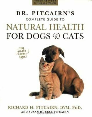 Dr. Pitcairn's Complete Guide to Natural Health for Dogs & Cats (3rd Edition, Re