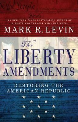 The Liberty Amendments by Mark R. Levin (2013, Hardcover)