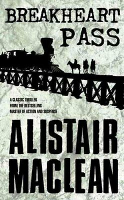 Breakheart Pass by Alistair MacLean 9780006158059 (Paperback, 1994)