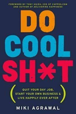 Do Cool Sh*t Quit Your Day Job, Start Your Own Business, and Li... 9780062366856