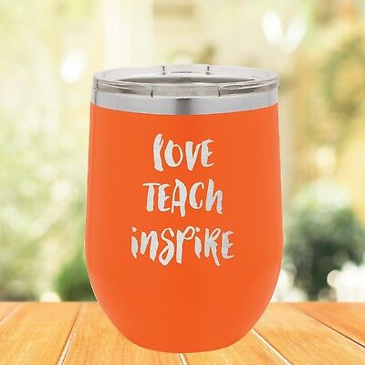e77a8bdb2ea TEACH,LOVE, INSPIRE STAINLESS Steel Wine Tumbler,Teacher Coffee Cup ...