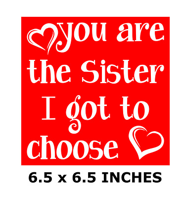 """You Are The Sister I Got To Choose Vinyl Decal For 8"""" Glass Block Diy Crafts"""