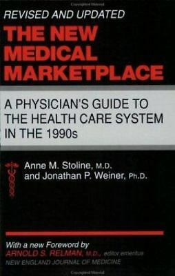 The New Medical Marketplace: A Physician's Guide to the Health Care System in th