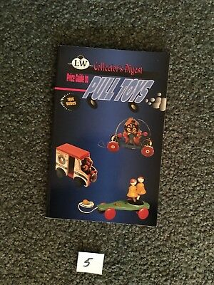 PRICE GUIDE TO PULL TOYS by L.W. Collectors Digest