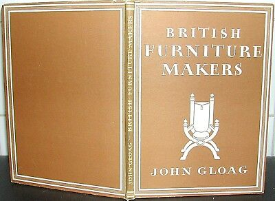 BRITISH FURNITURE MAKERS John Gloag THOMAS CHIPPENDALE Robert Adam 1946 HB illus