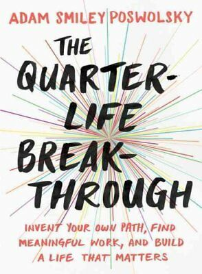 The Quarter Life Breakthrough Invent Your Own Path, Find Meanin... 9780143109525