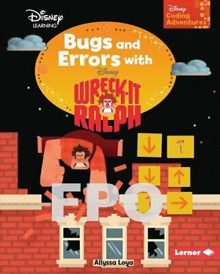 Bugs and Errors with Wreck-It Ralph by Allyssa Loya 9781541524316