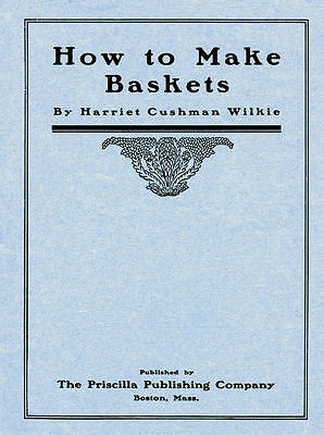 Priscilla Basketry c.1903 Vintage Victorian Era Basket Making Instructions