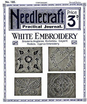 Needlecraft Practical Journal #185 c.1920 White Embroidery Pattern Book