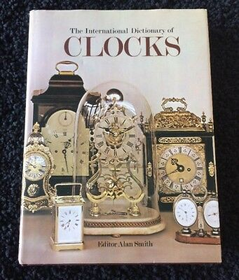 The International Dictionary of Clocks Alan Smith 1984 Exeter Books