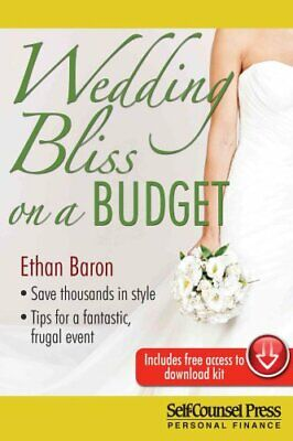 Wedding Bliss on a Budget by Ethan Baron 9781770402225 (Paperback, 2015)