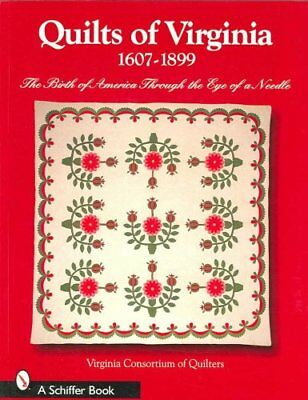 Quilts of Virginia 1607-1899 The Birth of America Through the E... 9780764324659