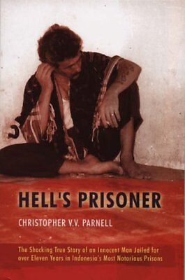 Hell's Prisoner: The Shocking True Story Of An Innocent Man Jailed For Eleven.