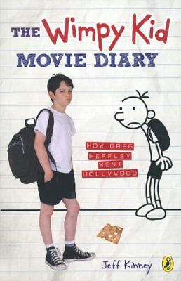 The Wimpy Kid Movie Diary: How Greg Heffley Went Hollywood-Jeff Kinney