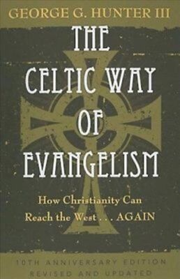 The Celtic Way of Evangelism: How Christianity Can Reach the West - Again by...