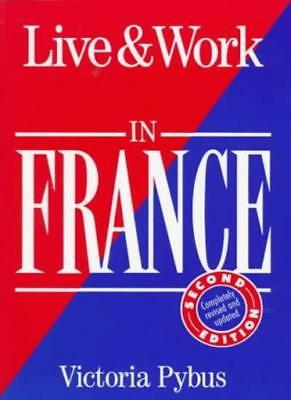 Live and Work in France (Living & Working Abroad Guides)-Victoria Pybus