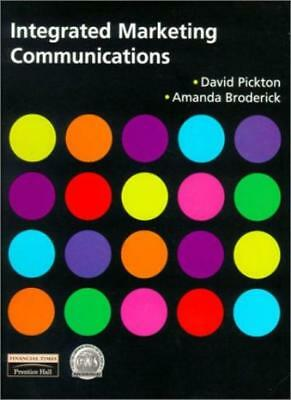 Integrated Marketing Communications-David Pickton, Dr Amanda Broderick