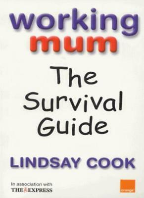 Working Mum: The Survival Guide-Lindsay Cook